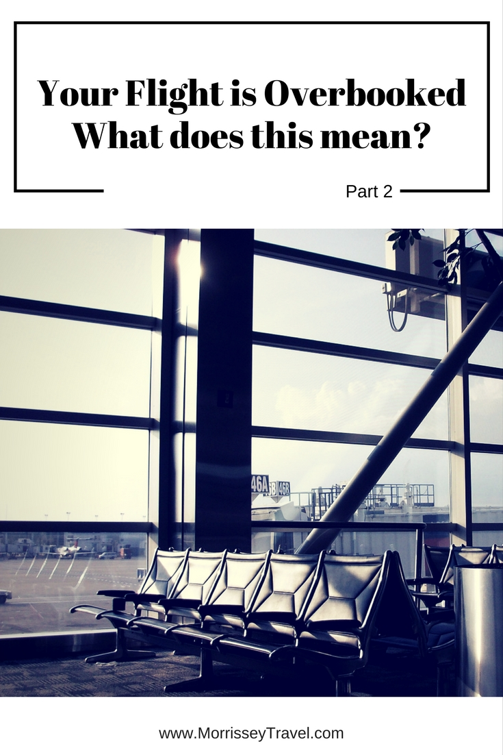 Your Flight Is Overbooked – What Does This Mean? Part 2 - Morrissey & Associates, LLC